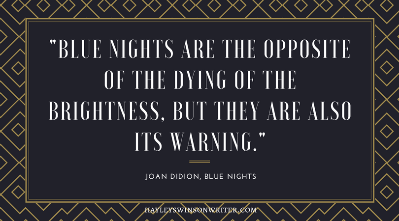 Blue Nights quote by author Joan Didion
