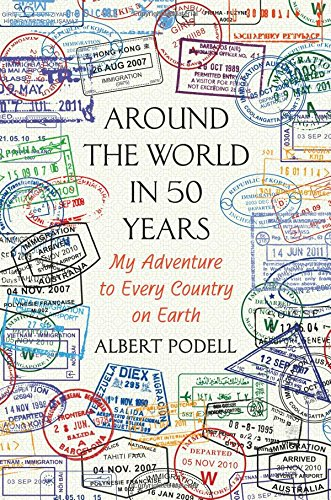 Albert Podell Travel Writing Around The World In Fifty Years Cover